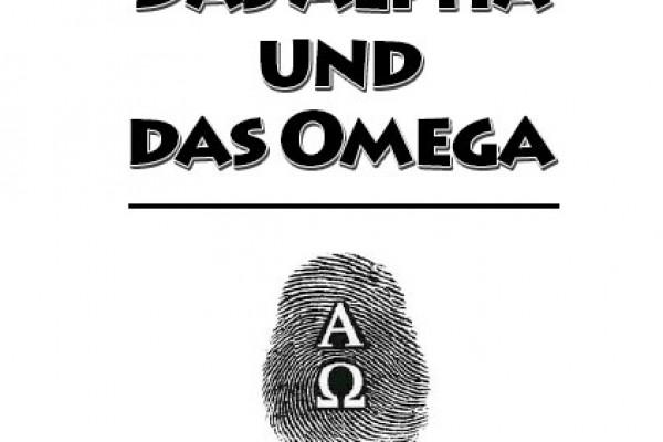 Das Alpha und das Omega