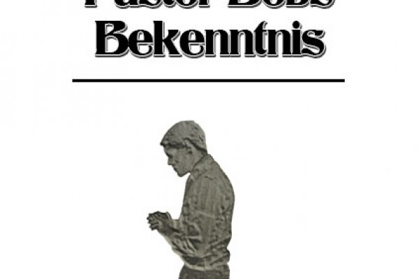 Pastor Bobs Bekenntnis