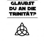 Glaubst du an die Trinität?